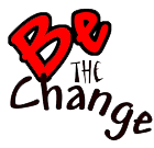 Be the Change - change at once or one at a time